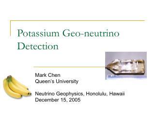 Potassium Geo-neutrino Detection