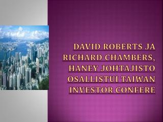 David Roberts ja Richard Chambers, Haney johtaji