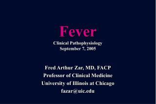 Fever  Clinical Pathophysiology September 7, 2005