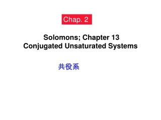 Solomons; Chapter 13 Conjugated Unsaturated Systems