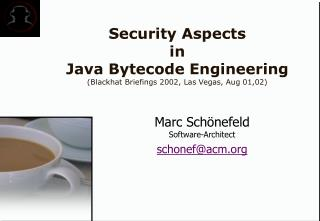 Security Aspects  in  Java Bytecode Engineering Blackhat Briefings 2002, Las Vegas, Aug 01,02