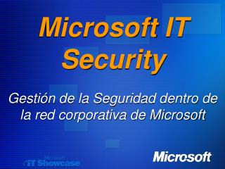 Microsoft IT Security   Gesti n de la Seguridad dentro de la red corporativa de Microsoft