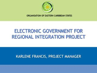 ELECTRONIC GOVERNMENT FOR REGIONAL INTEGRATION PROJECT