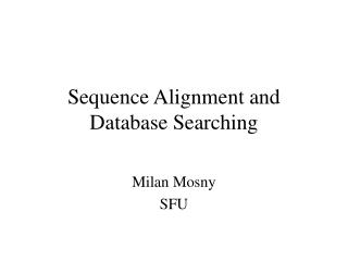 Sequence Alignment and Database Searching