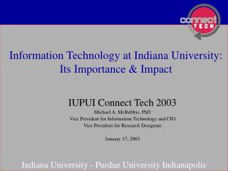 Information Technology at Indiana University: Its Importance  Impact