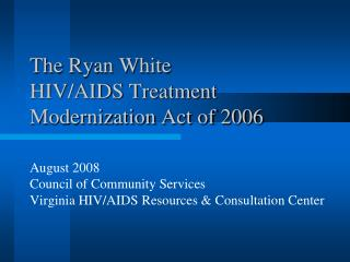 The Ryan White  HIV