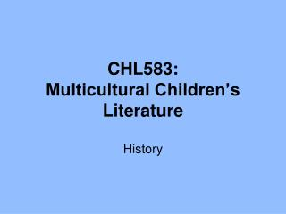 CHL583:  Multicultural Children s Literature