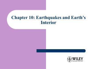 Chapter 10: Earthquakes and Earth s Interior