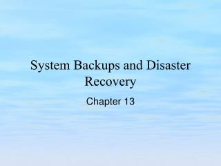 System Backups and Disaster Recovery