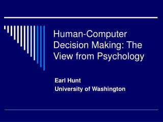 Human-Computer Decision Making: The View from Psychology