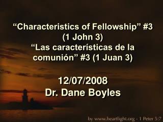 Characteristics of Fellowship  3 1 John 3  Las caracter sticas de la comuni n  3 1 Juan 3  12