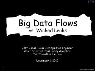 Big Data Flows vs. Wicked Leaks