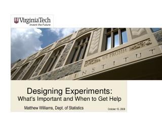 Designing Experiments: Whats Important and When to Get Help
