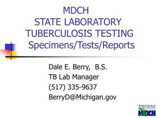MDCH       STATE LABORATORY                 TUBERCULOSIS TESTING      Specimens