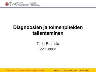 Diagnoosien ja toimenpiteiden tallentaminen