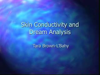 Skin Conductivity and  Dream Analysis