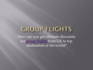 Group flights