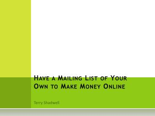 Have a mailing list of your own