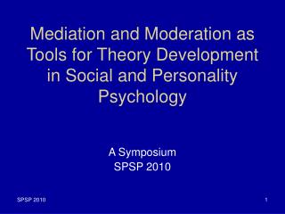 Mediation and Moderation as Tools for Theory Development in Social and Personality Psychology