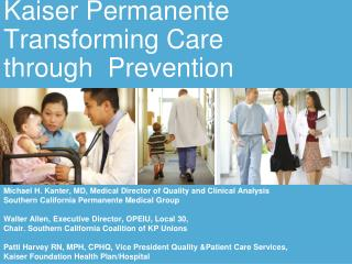 Kaiser Permanente Transforming Care  through  Prevention