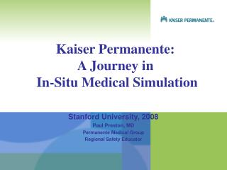 Kaiser Permanente:  A Journey in  In-Situ Medical Simulation