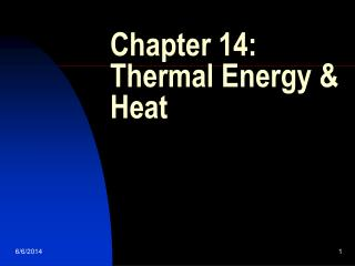 Chapter 14:  Thermal Energy  Heat