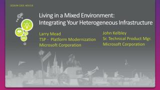 Living in a Mixed Environment: Integrating Your Heterogeneous Infrastructure