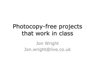 Photocopy-free projects that work in class