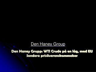 Die Haney Gruppe: WTI Crude bei einer Low