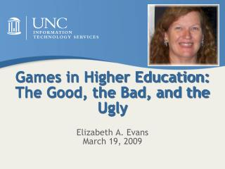 Games in Higher Education: The Good, the Bad, and the Ugly