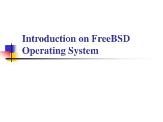 Introduction on FreeBSD Operating System
