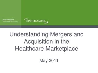 Understanding Mergers and Acquisition in the  Healthcare Marketplace