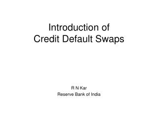 Introduction of  Credit Default Swaps
