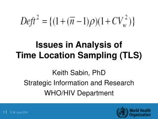 Issues in Analysis of  Time Location Sampling TLS