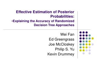 Effective Estimation of Posterior Probabilities: -Explaining the Accuracy of Randomized Decision Tree Approaches