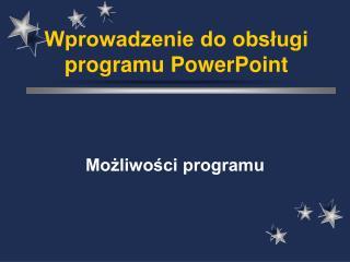 Wprowadzenie do obslugi programu PowerPoint