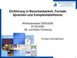 Einf hrung in Berechenbarkeit, Formale Sprachen und Komplexit tstheorie  Wintersemester 2005