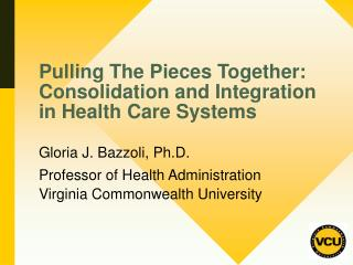 Pulling The Pieces Together: Consolidation and Integration in Health Care Systems