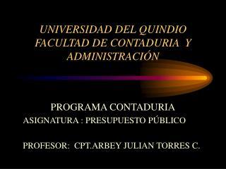 UNIVERSIDAD DEL QUINDIO FACULTAD DE CONTADURIA  Y ADMINISTRACI N