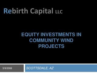 EQUITY INVESTMENTS IN COMMUNITY WIND PROJECTS