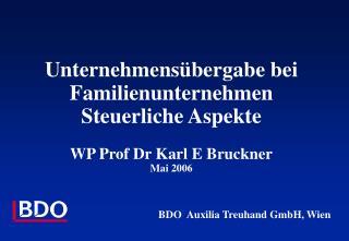 Unternehmens bergabe bei Familienunternehmen Steuerliche Aspekte  WP Prof Dr Karl E Bruckner Mai 2006