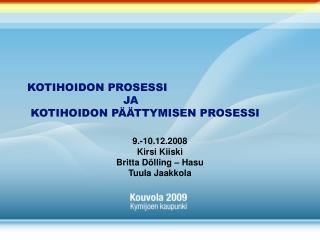 KOTIHOIDON PROSESSI     JA  KOTIHOIDON P  TTYMISEN PROSESSI