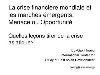 La crise financi re mondiale et les march s  mergents: Menace ou Opportunit   Quelles le ons tirer de la crise asiatique
