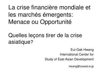 La crise financi re mondiale et les march s  mergents: Menace ou Opportunit   Quelles le ons tirer de la crise asiatique