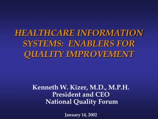 HEALTHCARE INFORMATION SYSTEMS:  ENABLERS FOR QUALITY IMPROVEMENT
