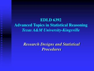 EDLD 6392 Advanced Topics in Statistical Reasoning Texas AM University-Kingsville
