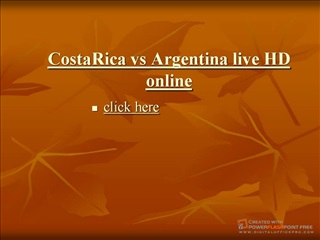 argentina vs costa rica live streaming full hd quallity