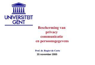 Bescherming van privacy communicatie  en persoonsgegevens