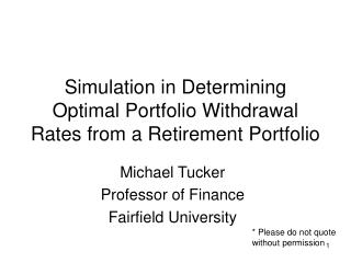 Simulation in Determining Optimal Portfolio Withdrawal Rates from a Retirement Portfolio