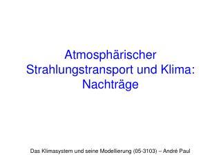 Atmosph rischer Strahlungstransport und Klima: Nachtr ge